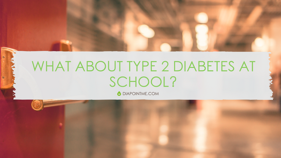 What About Type 2 Diabetes At School?