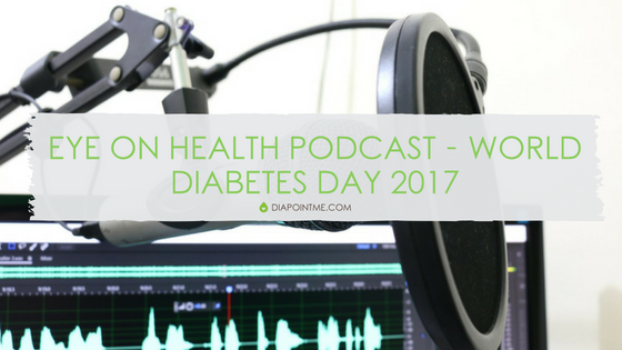 Eye On Health Podcast – World Diabetes Day 2017