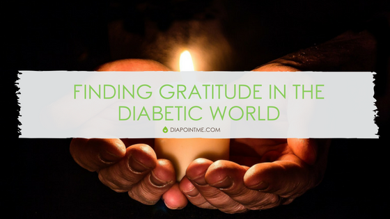 Finding Gratitude in the Diabetic World