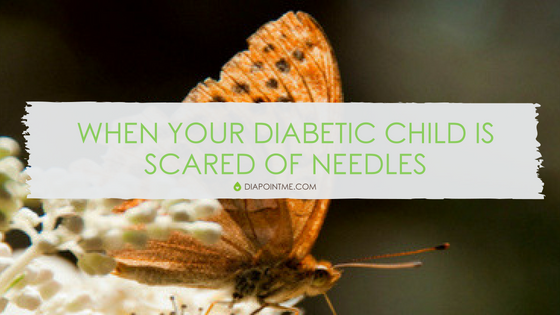 When Your Diabetic Child Is Scared Of Needles