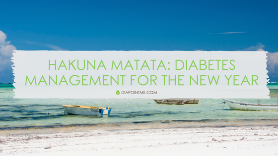 Hakuna Matata: Diabetes Management for the New Year