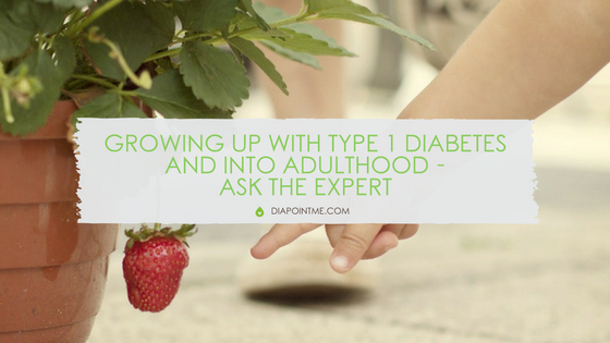 Growing Up with Type 1 Diabetes and Into Adulthood – Ask The Expert
