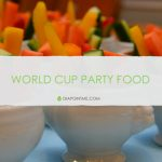 Healthy World Cup party food