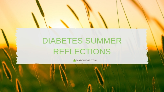 Diabetes Summer Reflections