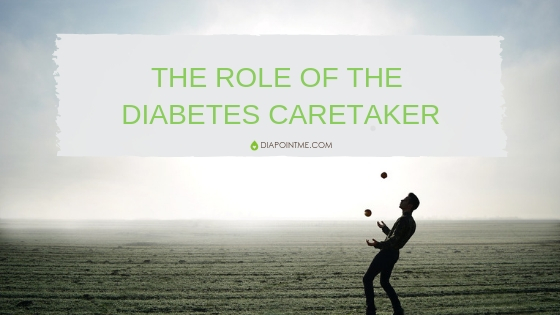 "The Role of the Diabetes Caretaker, AKA ""You Could Do So Much More"""