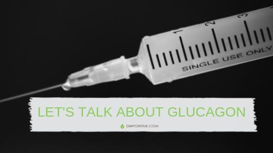 Let's Talk About Glucagon