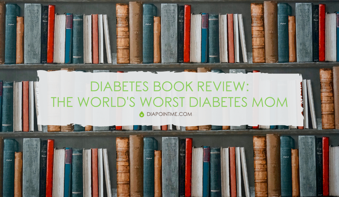 The World's Worst Diabetes Mom – Diabetes Book Review