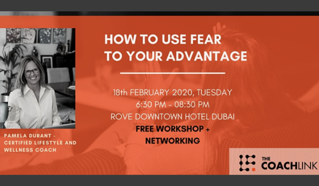 How To Use Fear To Your Advantage – Free Workshop, Dubai