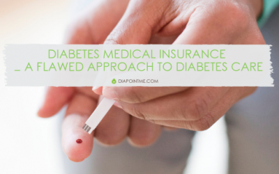 Diabetes Medical Insurance – A Flawed Approach to Diabetes Care