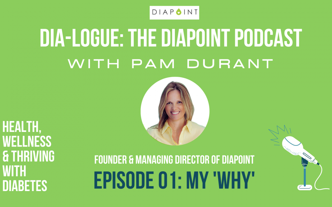 My 'Why', With Pam Durant – Dia-Logue Podcast Episode 01