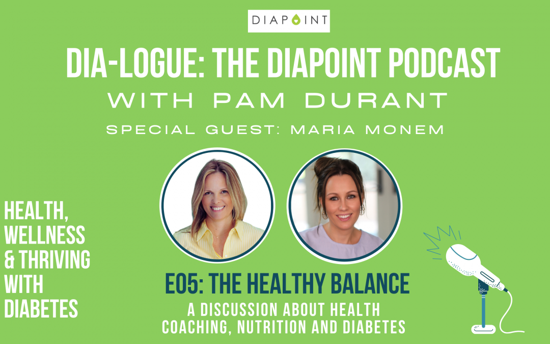 The Healthy Balance: A Discussion About Health Coaching, Nutrition and Diabetes – Dia-Logue Podcast Episode 05