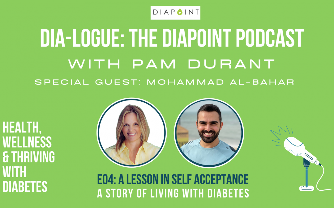 A Lesson in Diabetes Self Acceptance with Mohammad Al-Bahar – Dia-Logue Podcast Episode 04