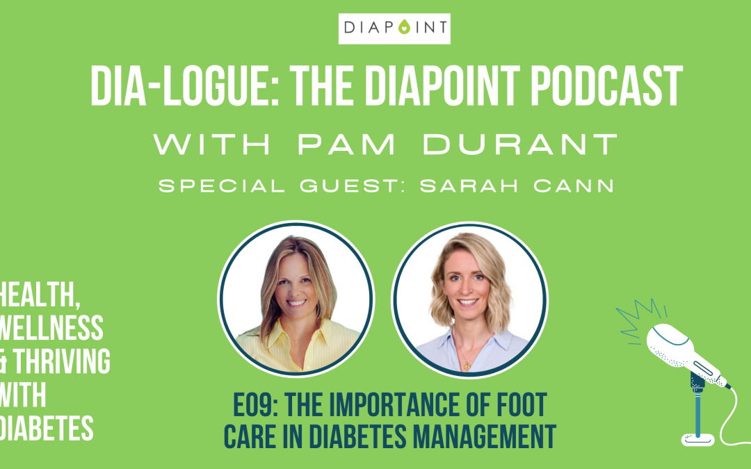 The Importance of Foot Care in Diabetes Management with Sarah Cann – Dia-Logue Podcast Episode 09